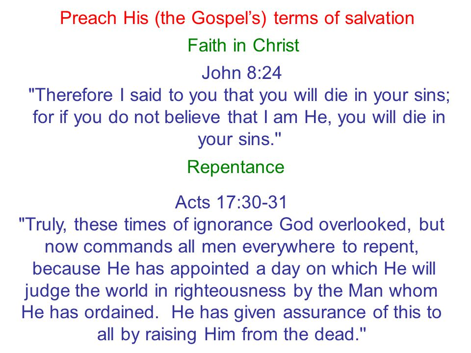 Preach His (the Gospel's) terms of salvation