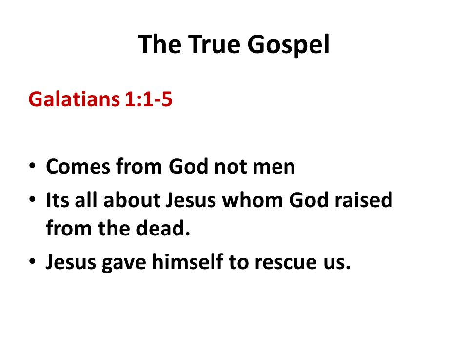 The True Gospel Galatians 1:1-5 Comes from God not men