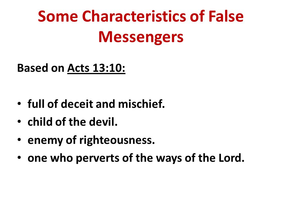 Some Characteristics of False Messengers