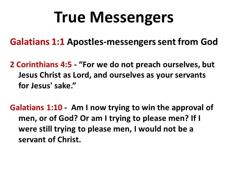 True Messengers Galatians 1:1 Apostles-messengers sent from God