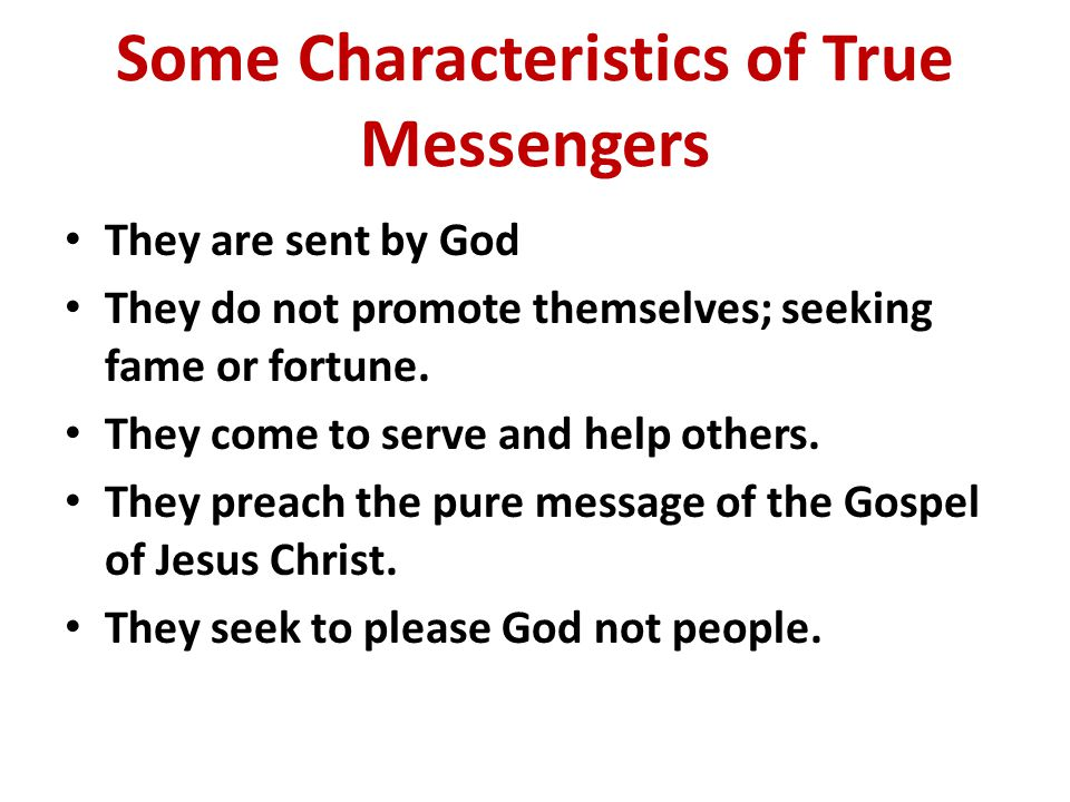 Some Characteristics of True Messengers