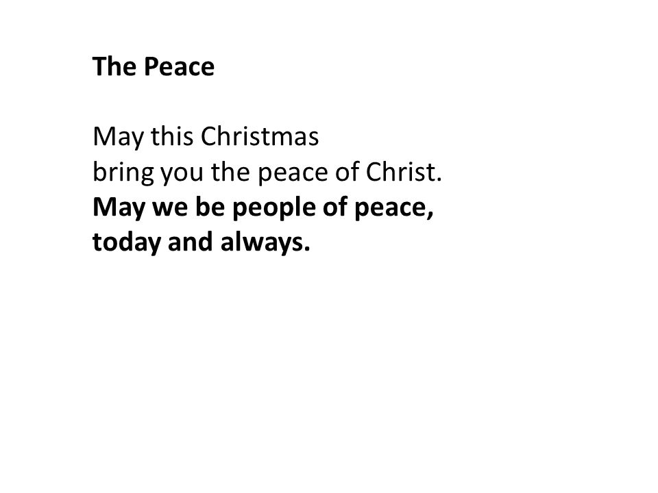 The Peace May this Christmas. bring you the peace of Christ.