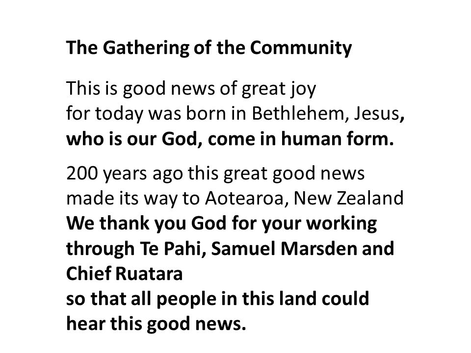 The Gathering of the Community This is good news of great joy