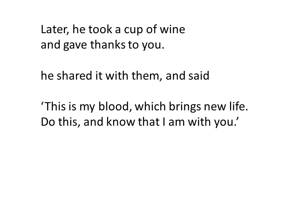 Later, he took a cup of wine