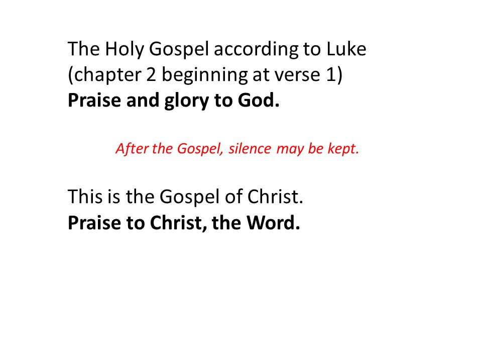 This is the Gospel of Christ. Praise to Christ, the Word.