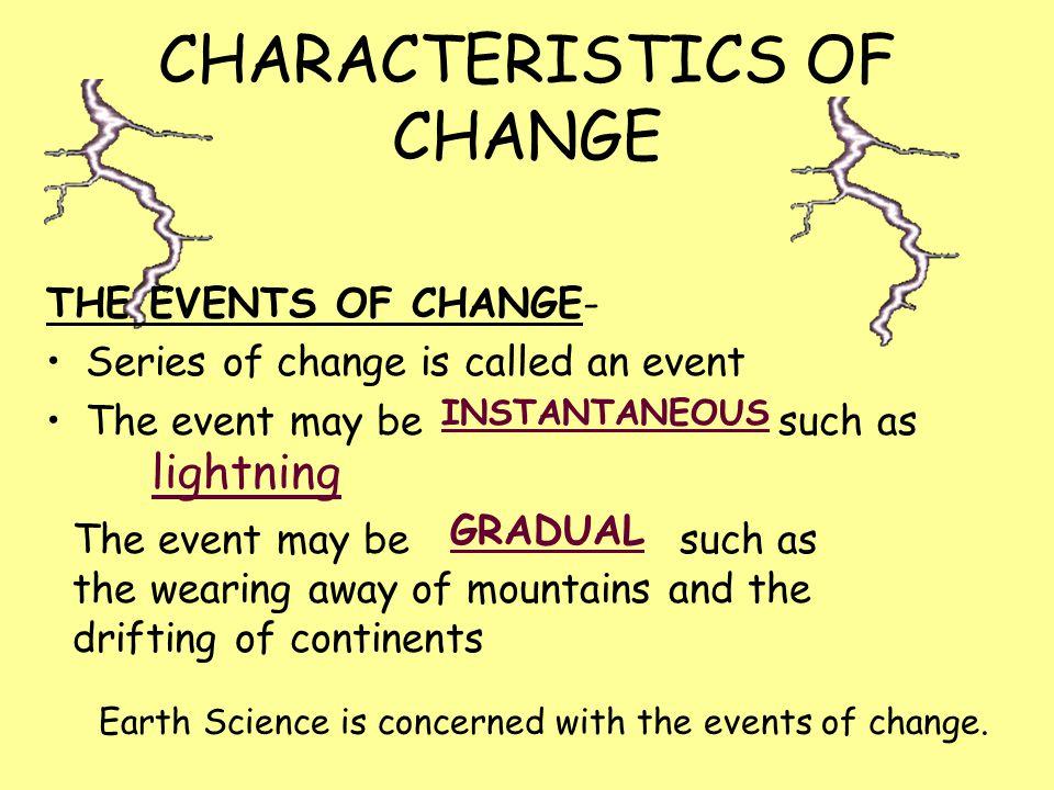 CHARACTERISTICS OF CHANGE