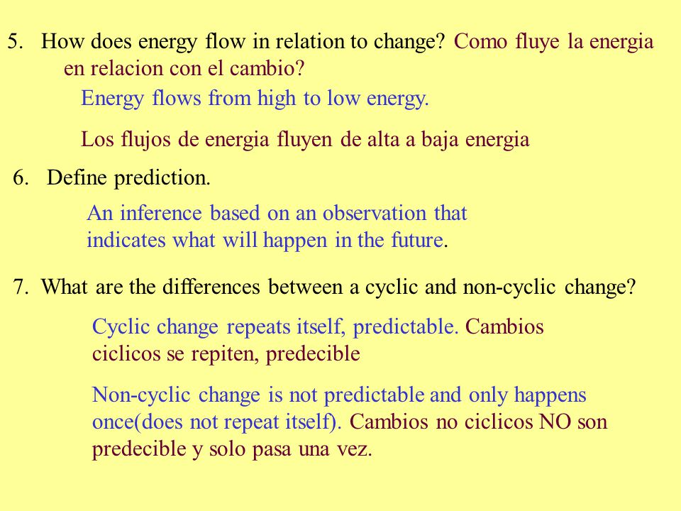 5. How does energy flow in relation to change Como fluye la energia