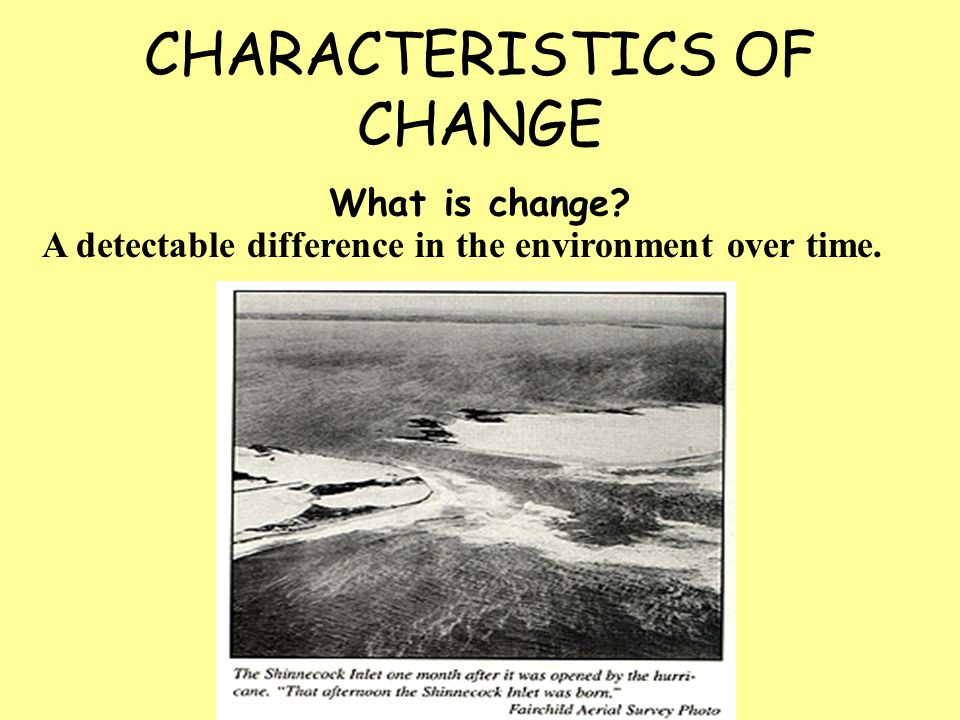 CHARACTERISTICS OF CHANGE What is change