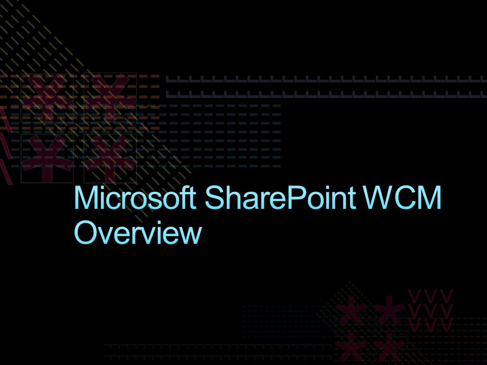Microsoft SharePoint WCM Overview