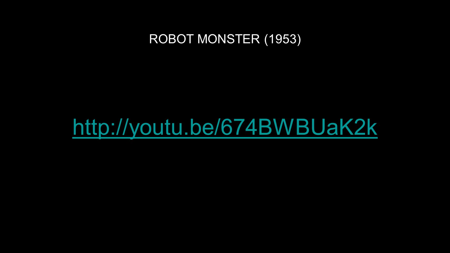 ROBOT MONSTER (1953) http://youtu.be/674BWBUaK2k