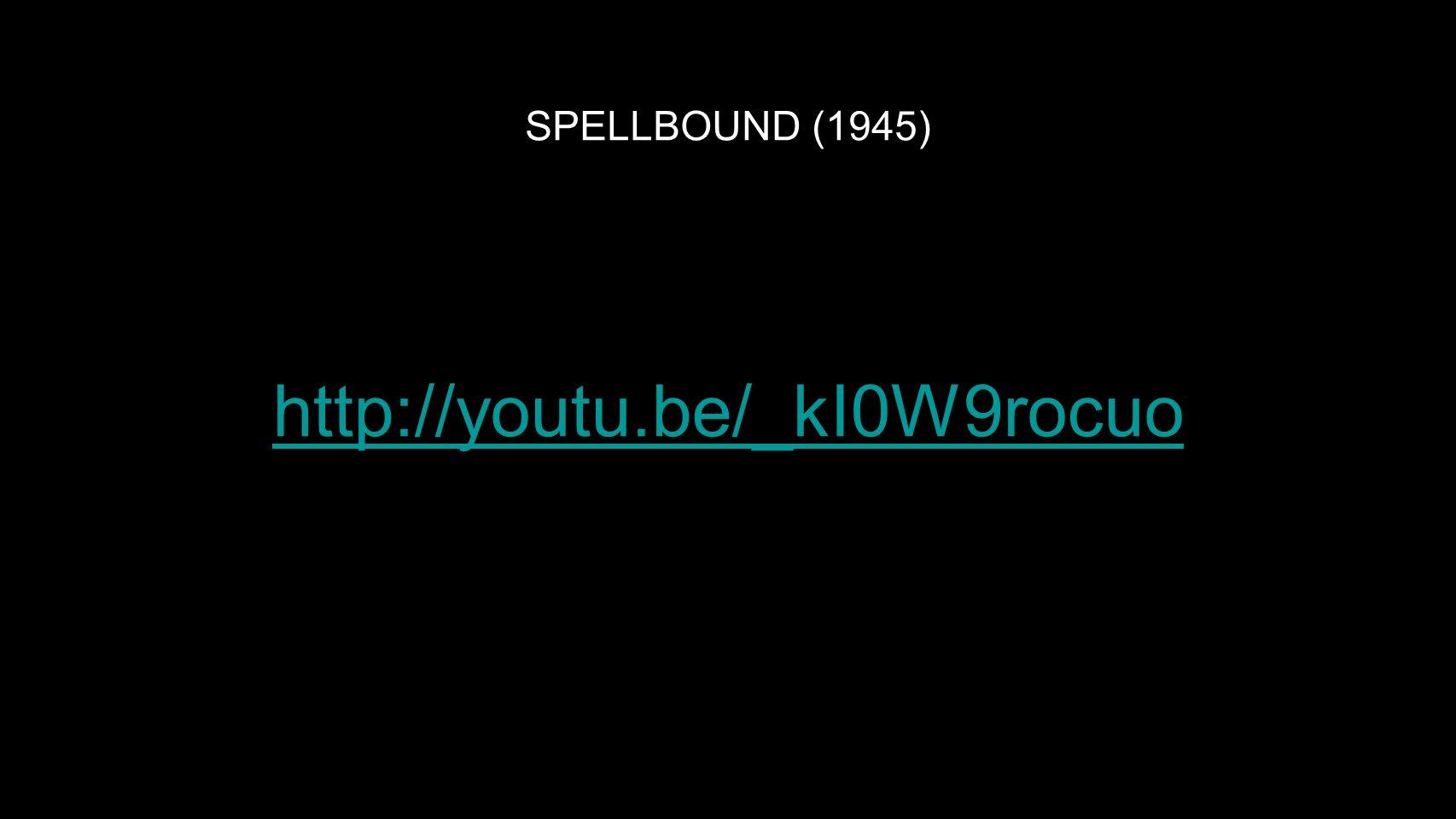 SPELLBOUND (1945) http://youtu.be/_kI0W9rocuo