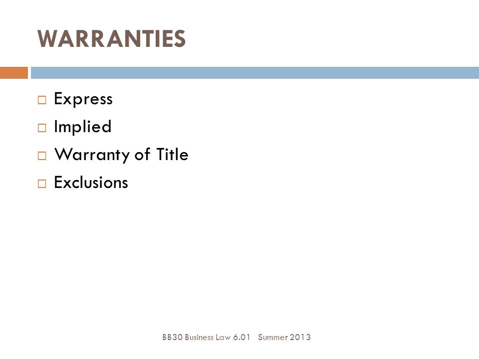 WARRANTIES Express Implied Warranty of Title Exclusions