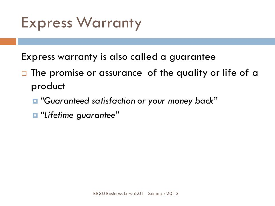 Express Warranty Express warranty is also called a guarantee