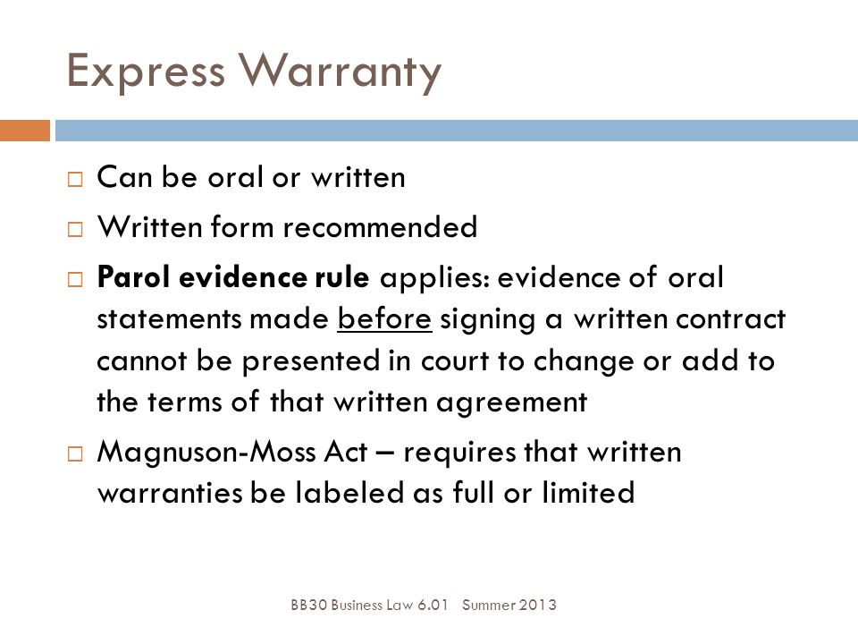 Express Warranty Can be oral or written Written form recommended