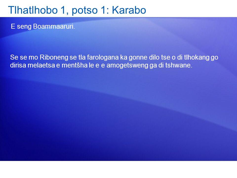 Tlhatlhobo 1, potso 1: Karabo
