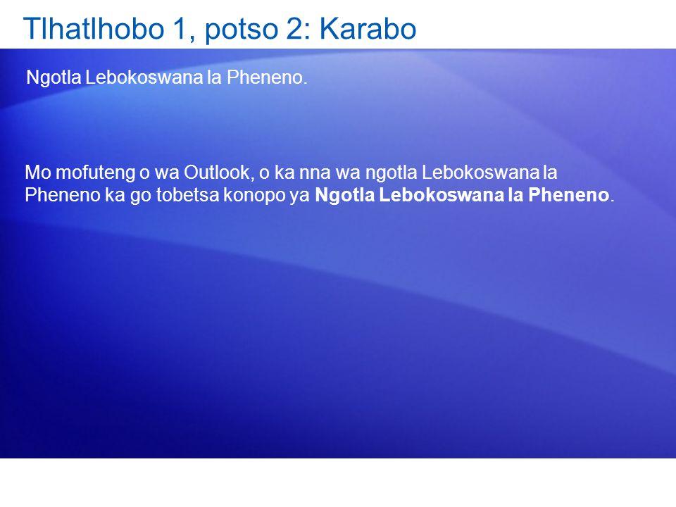 Tlhatlhobo 1, potso 2: Karabo