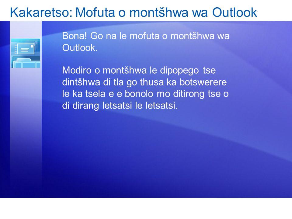 Kakaretso: Mofuta o montšhwa wa Outlook