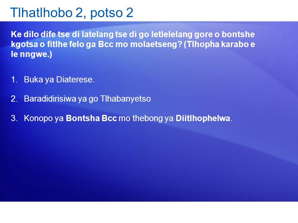 Tlhatlhobo 2, potso 2