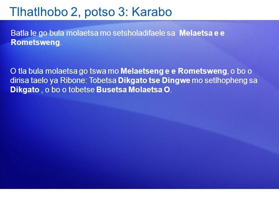 Tlhatlhobo 2, potso 3: Karabo