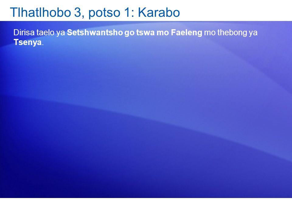 Tlhatlhobo 3, potso 1: Karabo
