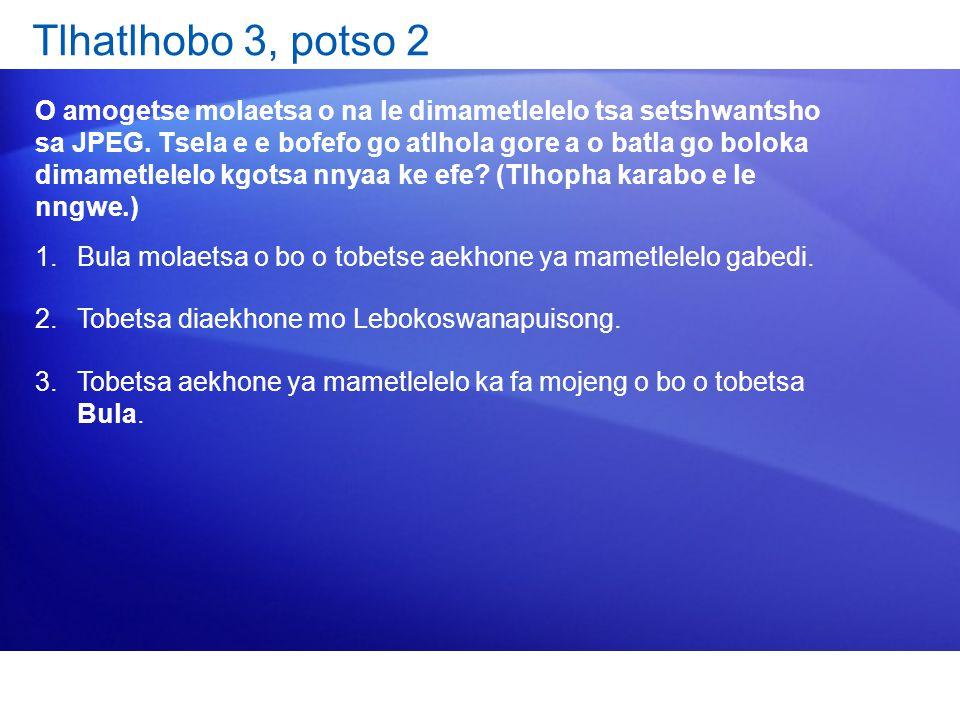 Tlhatlhobo 3, potso 2