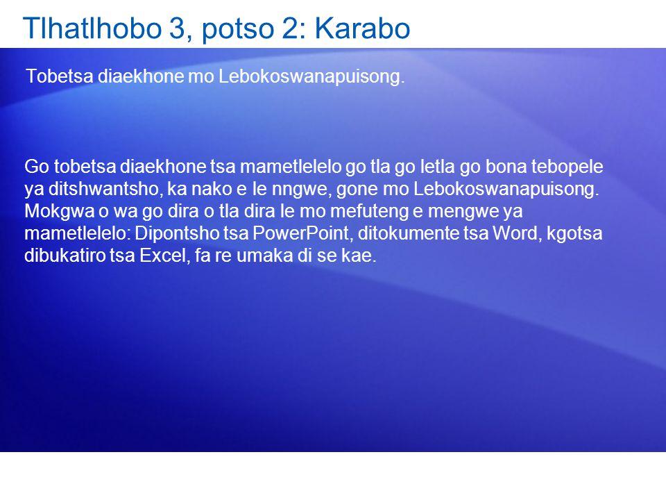 Tlhatlhobo 3, potso 2: Karabo