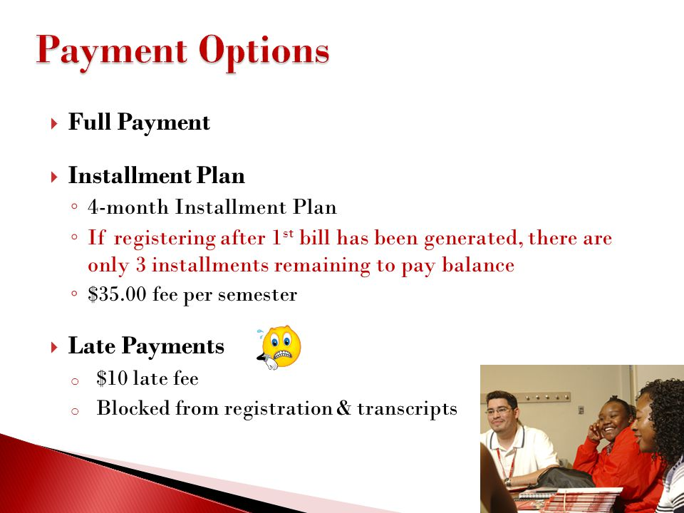 Payment Options Full Payment Installment Plan Late Payments