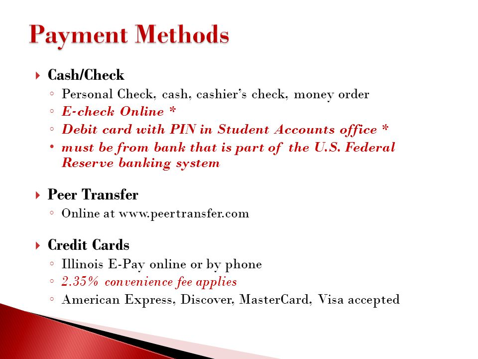 Payment Methods Cash/Check Peer Transfer Credit Cards