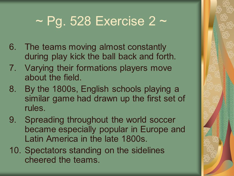 ~ Pg. 528 Exercise 2 ~ The teams moving almost constantly during play kick the ball back and forth.