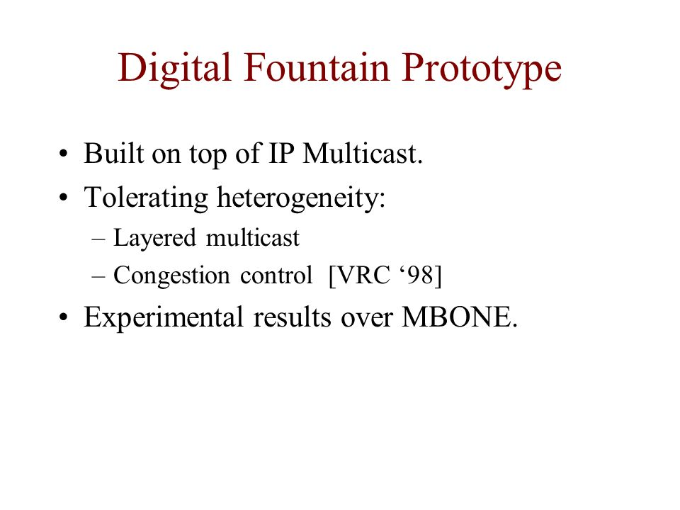 Digital Fountain Prototype