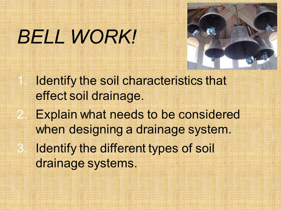 Understanding soil drainage systems ppt video online for Different types of soil and their characteristics