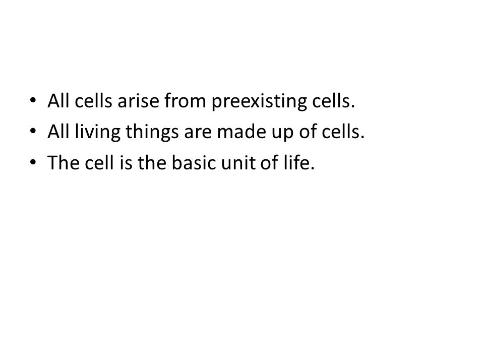 All cells arise from preexisting cells.