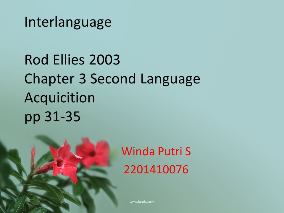 Interlanguage Rod Ellies 2003 Chapter 3 Second Language Acquicition pp 31-35