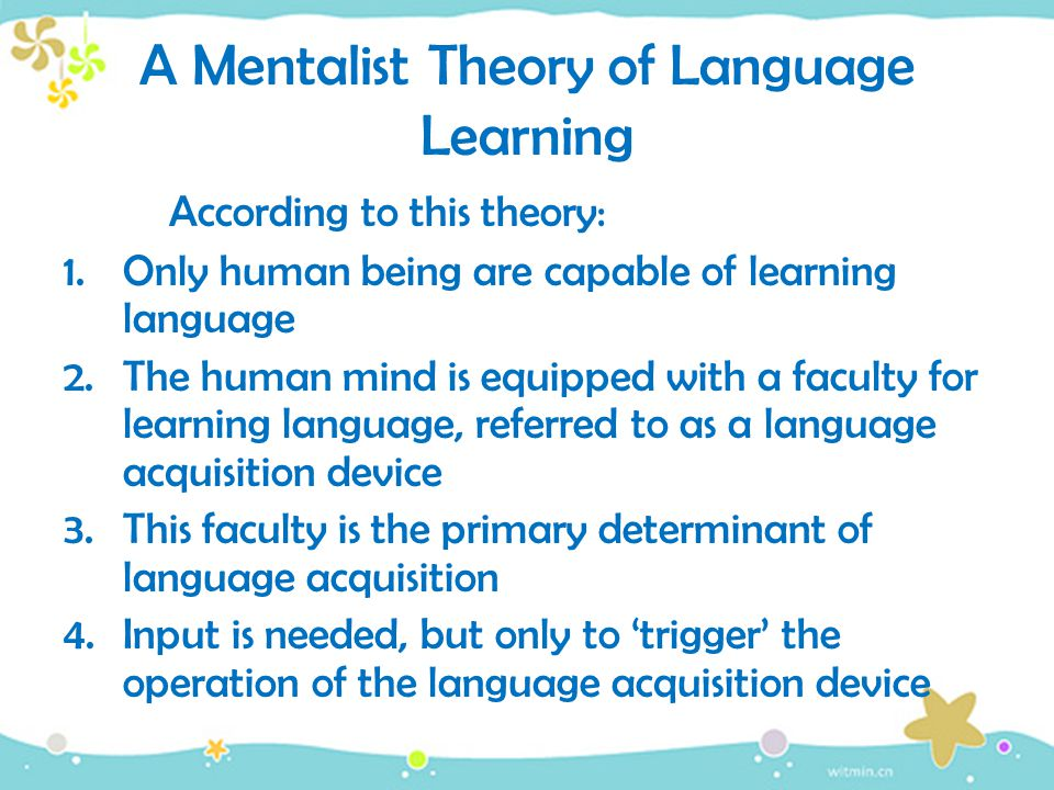 A Mentalist Theory of Language Learning