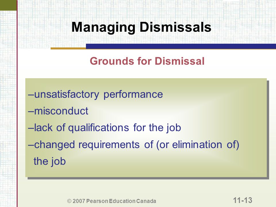 Managing Dismissals Grounds for Dismissal unsatisfactory performance