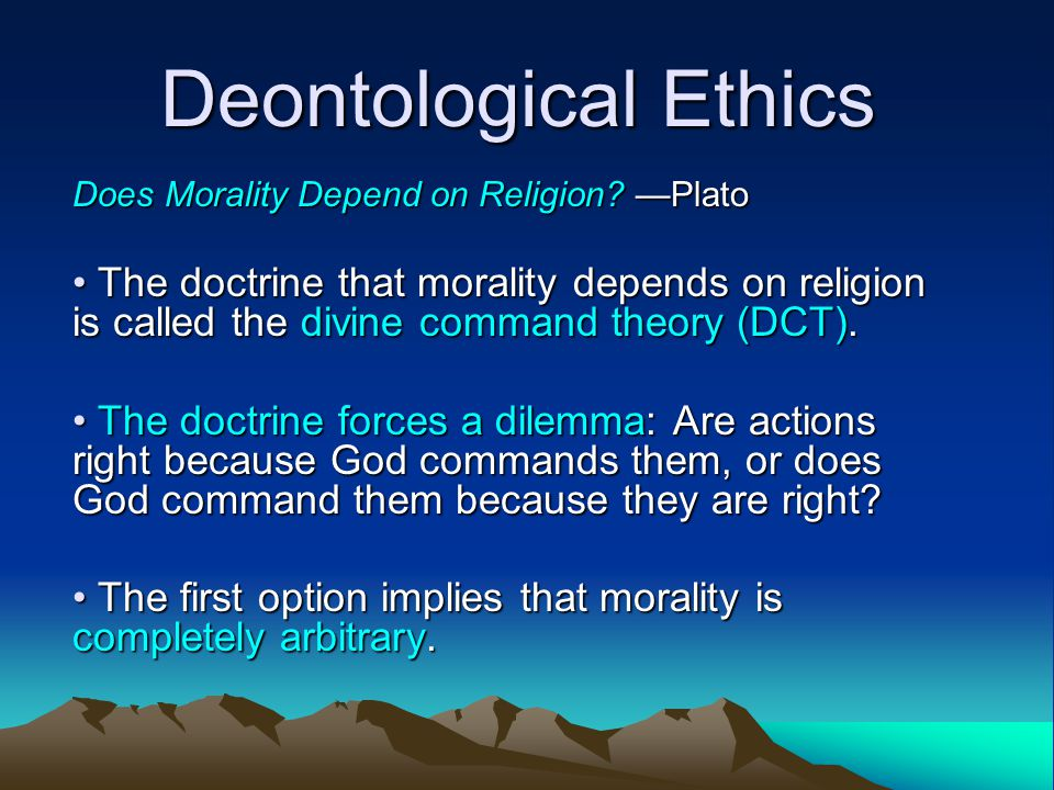 morality does not depend on religion Is morality based on reason when i choose to do something, my choice may depend on suppose a self-interested person does not see any reason to be moral.