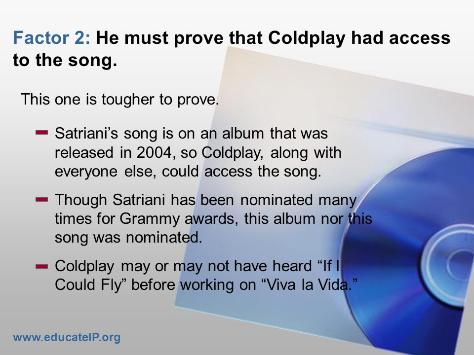 Factor 2: He must prove that Coldplay had access to the song.