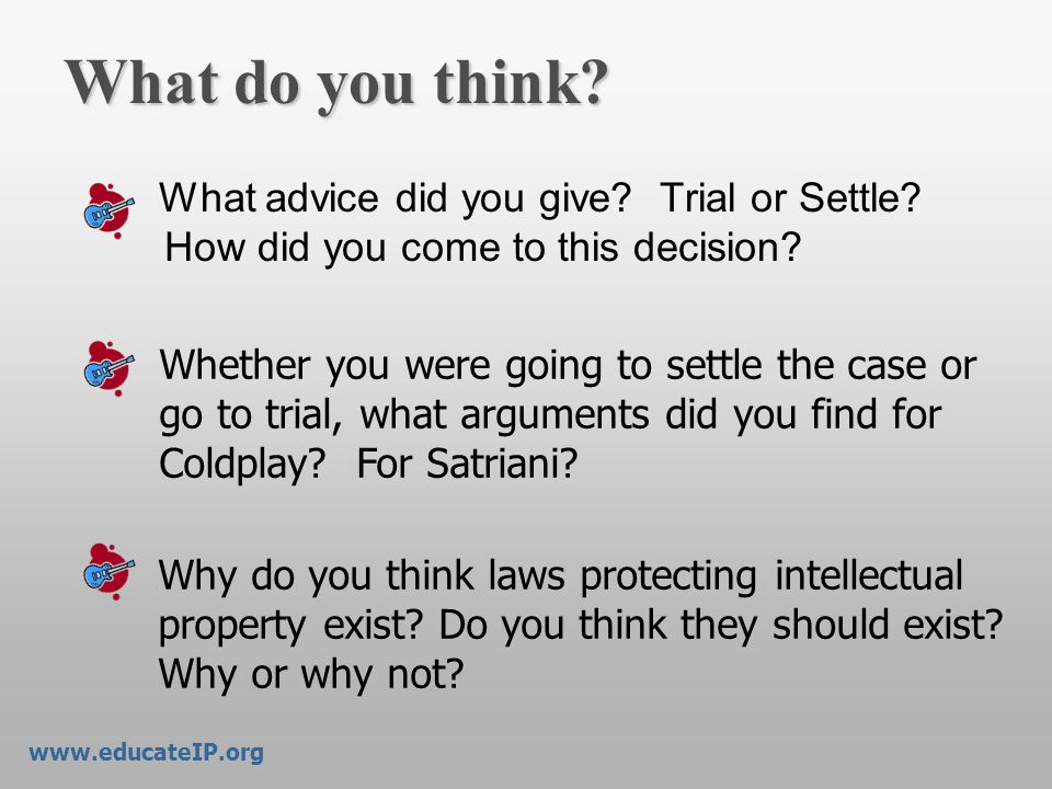 What do you think What advice did you give Trial or Settle How did you come to this decision
