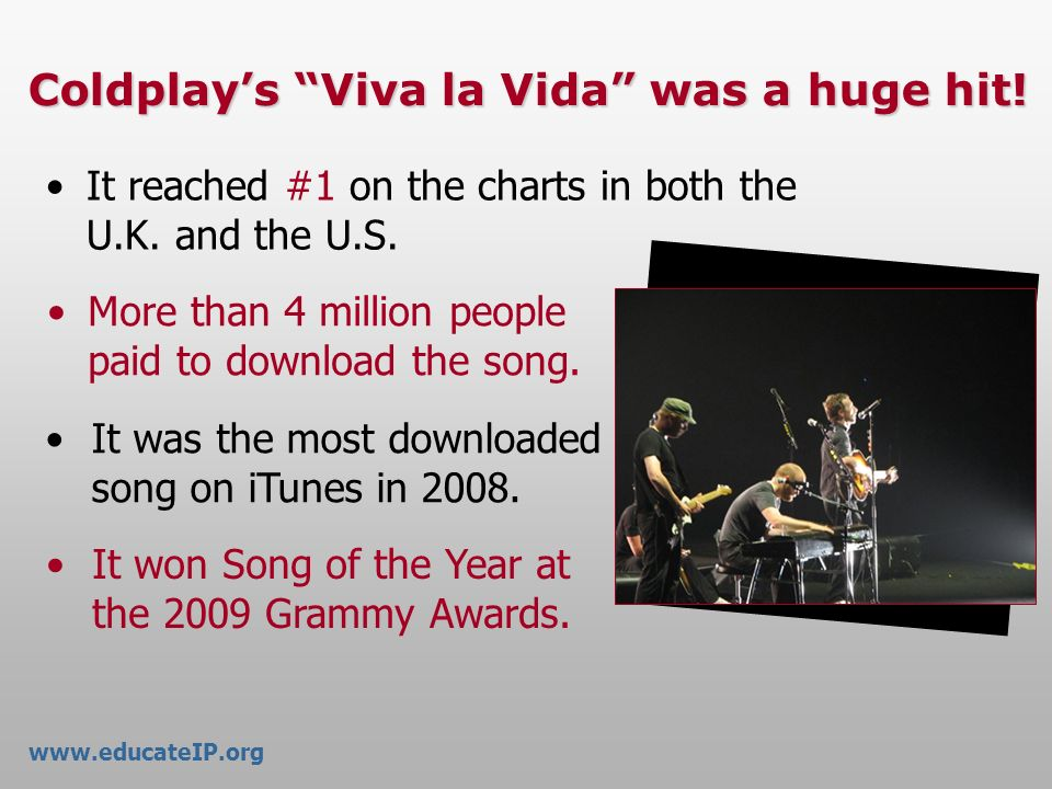 Coldplay's Viva la Vida was a huge hit!