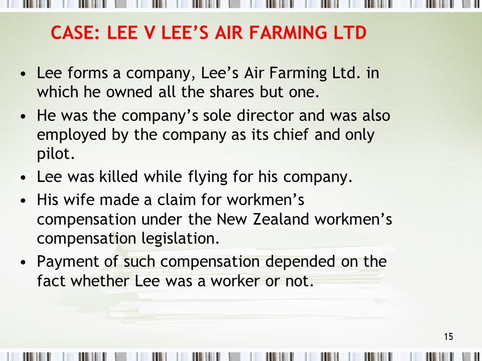 lee v lee s air farming Facts: this case concerned an aerial cropspraying business mr lee owned the majority of the shares (all but one) and was the sole.