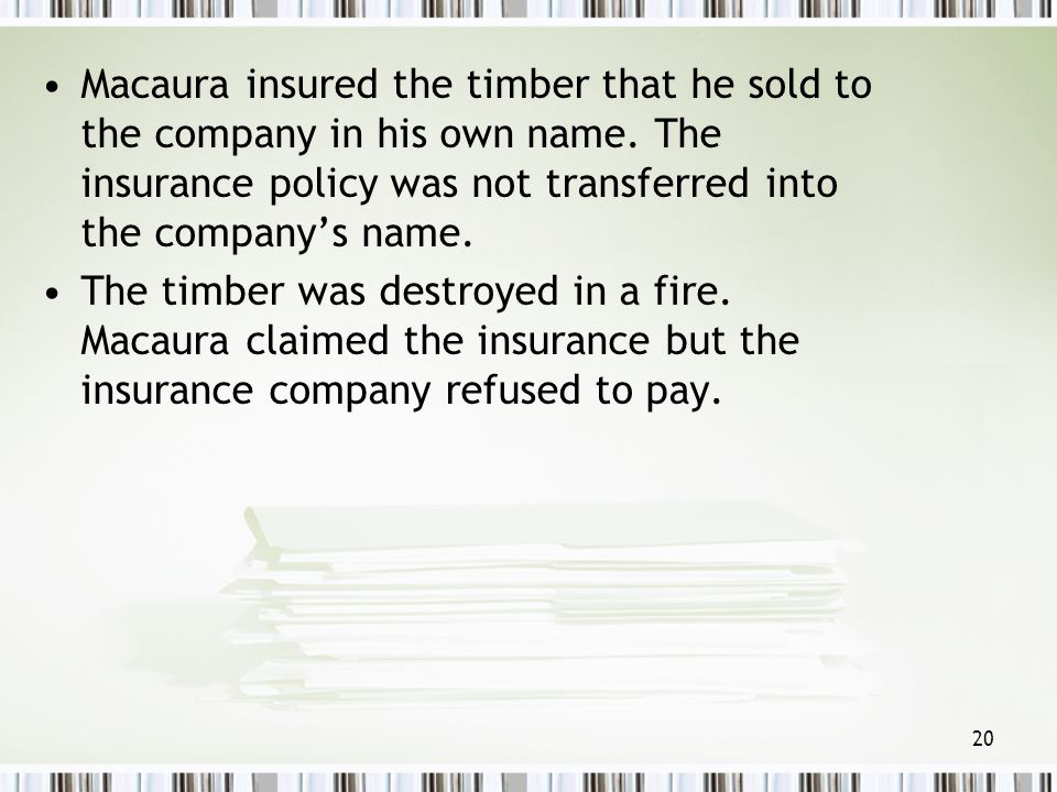 Macaura insured the timber that he sold to the company in his own name