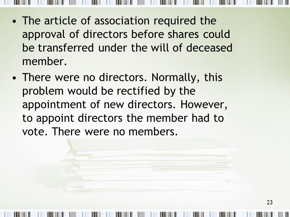 The article of association required the approval of directors before shares could be transferred under the will of deceased member.