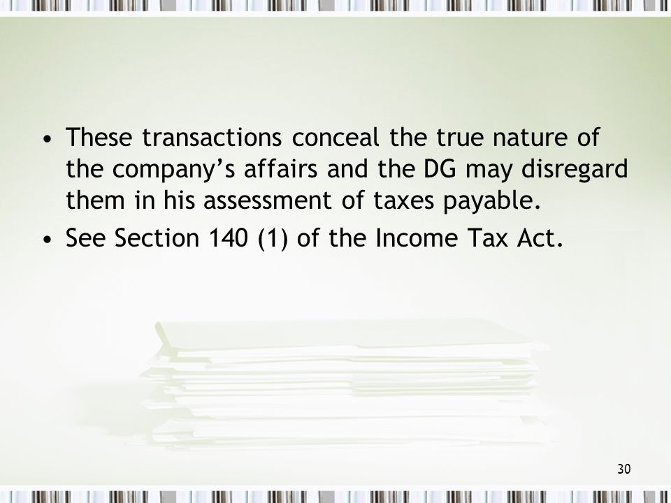 These transactions conceal the true nature of the company's affairs and the DG may disregard them in his assessment of taxes payable.
