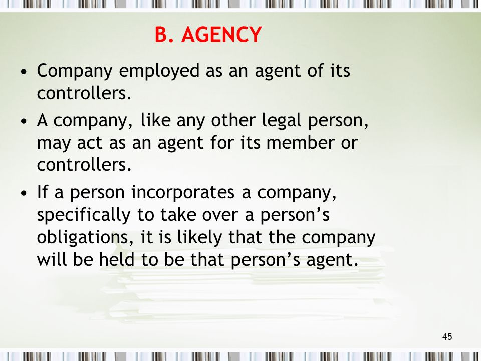 B. AGENCY Company employed as an agent of its controllers.