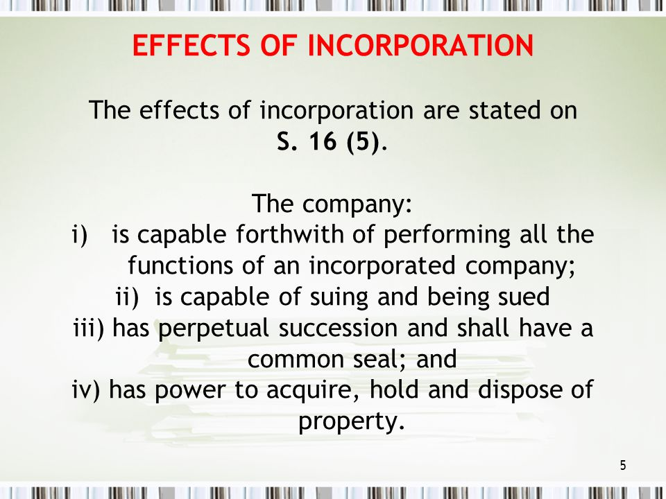EFFECTS OF INCORPORATION The effects of incorporation are stated on S