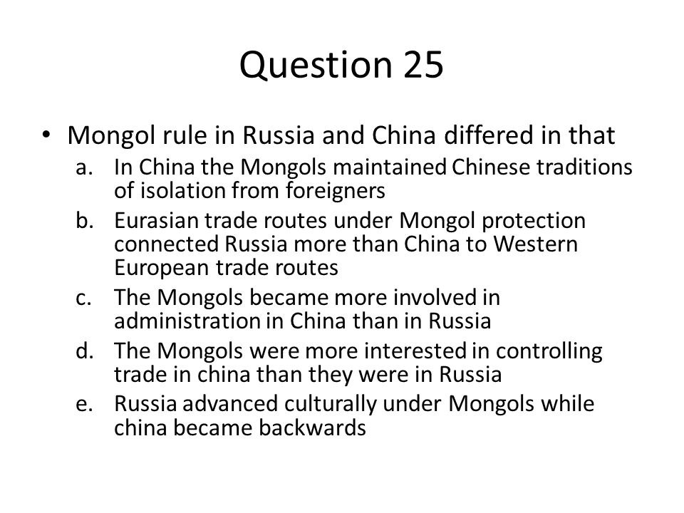 mongol influences in china and russia One of the peoples who had a profound impact on mongol culture in the early  days of  the mongol presence in russia, persia, and china was never strong.