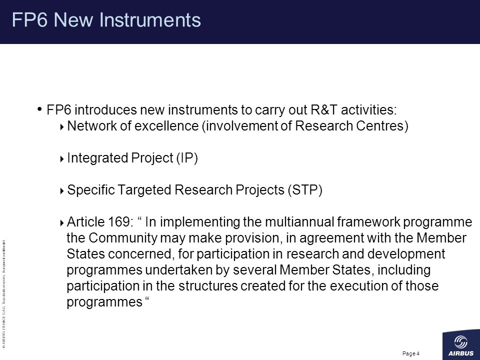 FP6 New Instruments FP6 introduces new instruments to carry out R&T activities: Network of excellence (involvement of Research Centres)