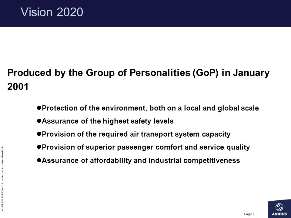 Vision 2020 Produced by the Group of Personalities (GoP) in January 2001. Protection of the environment, both on a local and global scale.