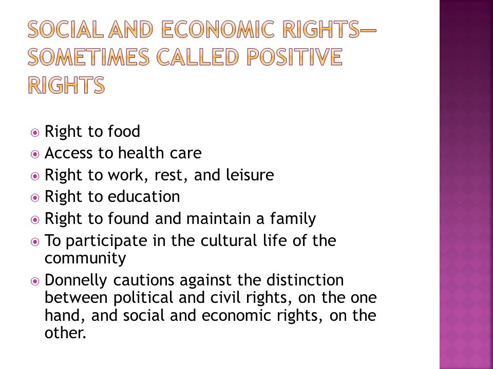 Social and economic rights—sometimes called positive rights