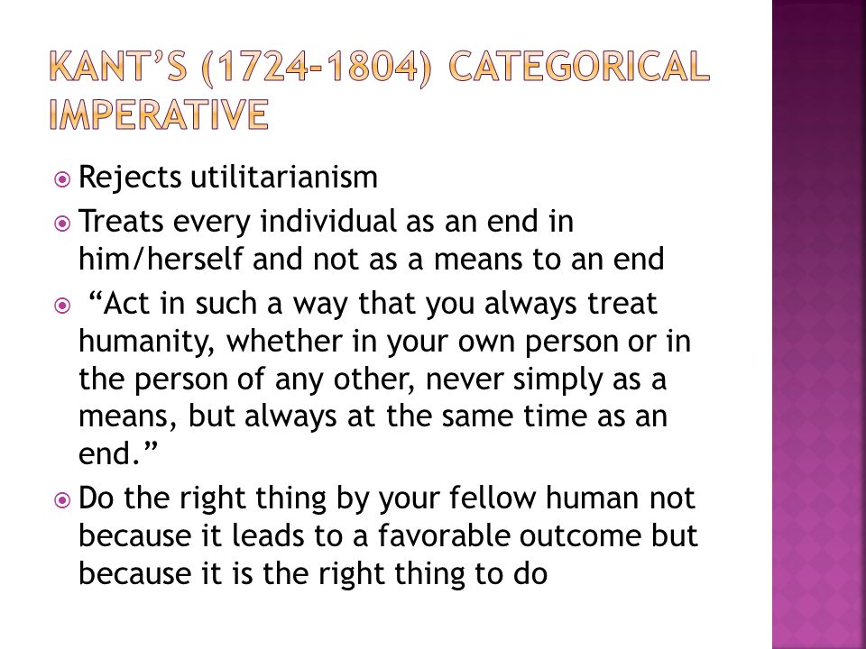 Kant's (1724-1804) categorical imperative